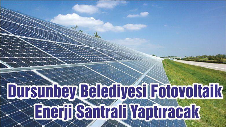 Dursunbey Belediyesi Fotovoltaik Enerji Santrali Yaptıracak