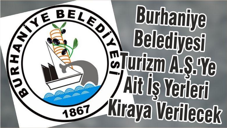 Burhaniye Belediyesi Turizm A.Ş.'Ye Ait İş Yerleri Kiraya Verilecek