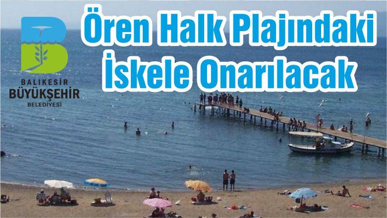 Ören Halk Plajındaki İskele Onarılacak