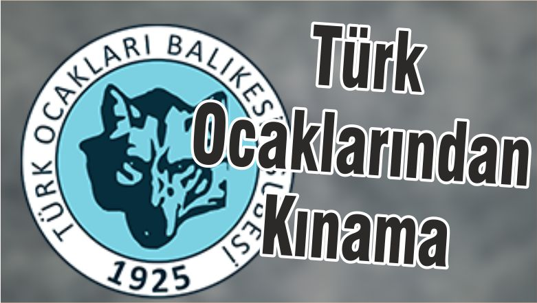 Türk Ocaklarından Kınama