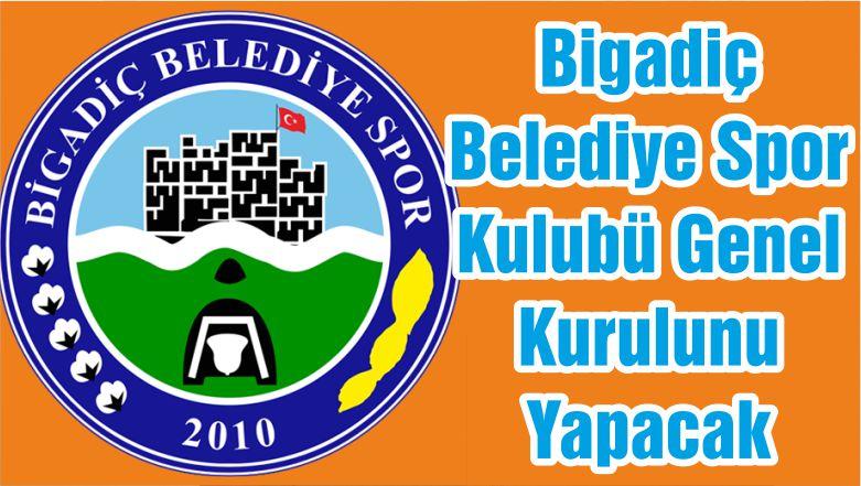 Bigadiç Belediye Spor Kulubü Genel Kurulunu Yapacak