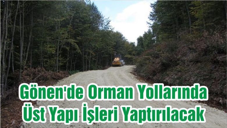 Gönen'de Orman Yollarında Üst Yapı İşleri Yaptırılacak