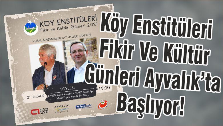 Köy Enstitüleri Fikir Ve Kültür Günleri Ayvalık'ta Başlıyor!