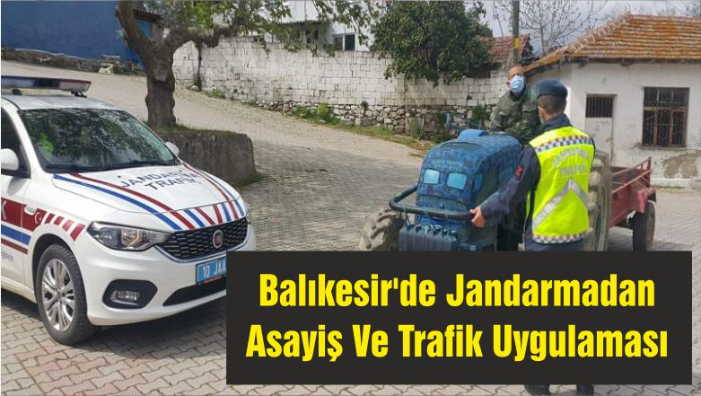 Balıkesir'de Jandarmadan Asayiş Ve Trafik Uygulaması