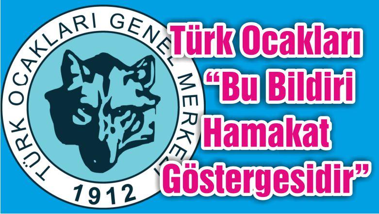"""Türk Ocakları """"Bu Bildiri Hamakat Göstergesidir"""""""
