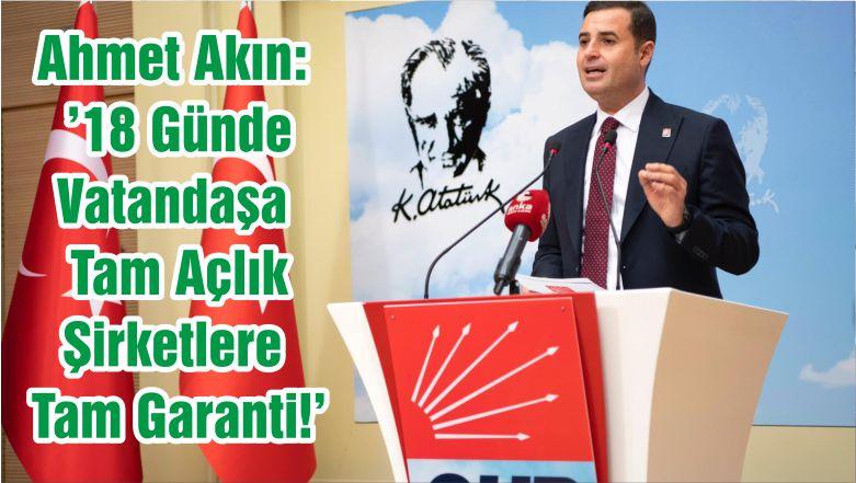 Ahmet Akın: '18 Günde Vatandaşa Tam Açlık Şirketlere Tam Garanti!'