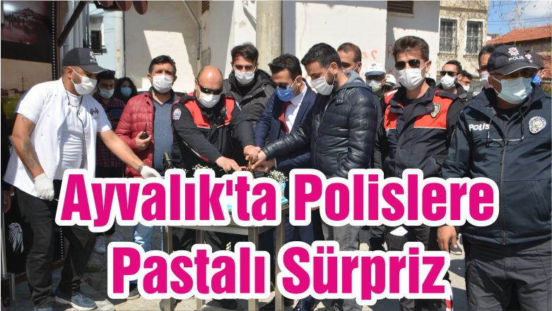 Ayvalık'ta Polislere Pastalı Sürpriz