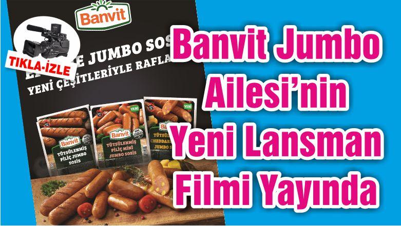 Banvit Jumbo Ailesi'nin Yeni Lansman Filmi Yayında