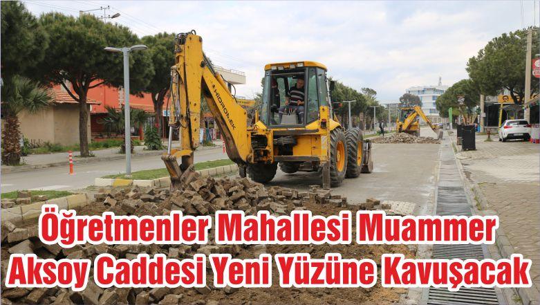 Öğretmenler Mahallesi Muammer Aksoy Caddesi Yeni Yüzüne Kavuşacak