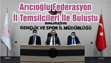 Arıcıoğlu Federasyon İl Temsilcileri İle Buluştu