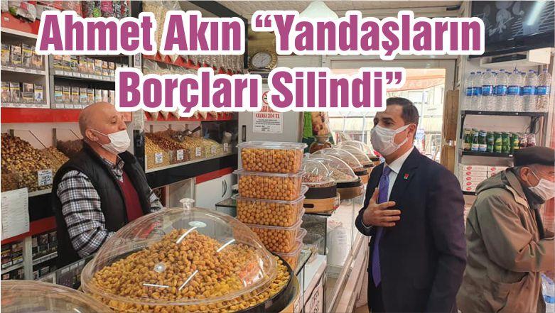 """Ahmet Akın """"Yandaşların Borçları Silindi"""""""