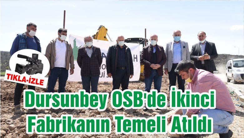 Dursunbey OSB'de İkinci Fabrikanın Temeli Atıldı