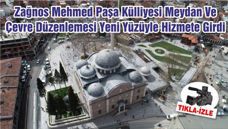 Zağnos Mehmed Paşa Külliyesi Meydan Ve Çevre Düzenlemesi Yeni Yüzüyle Hizmete Girdi