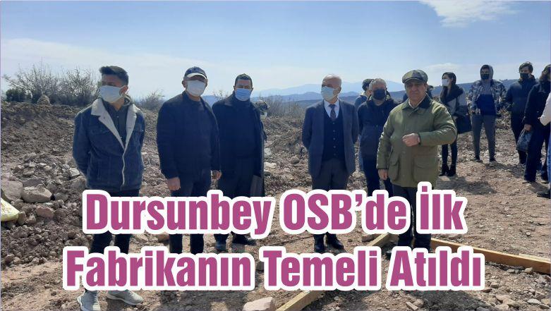 Dursunbey OSB'de İlk Fabrikanın Temeli Atıldı
