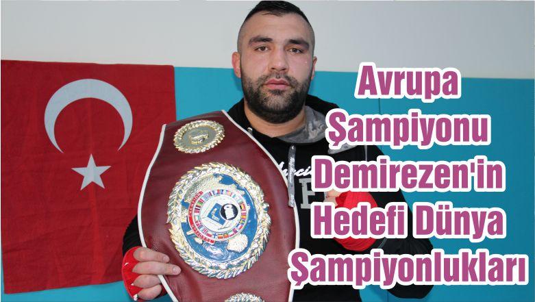 Avrupa Şampiyonu Demirezen'in Hedefi Dünya Şampiyonlukları