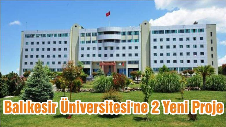 Balıkesir Üniversitesi'ne 2 Yeni Proje