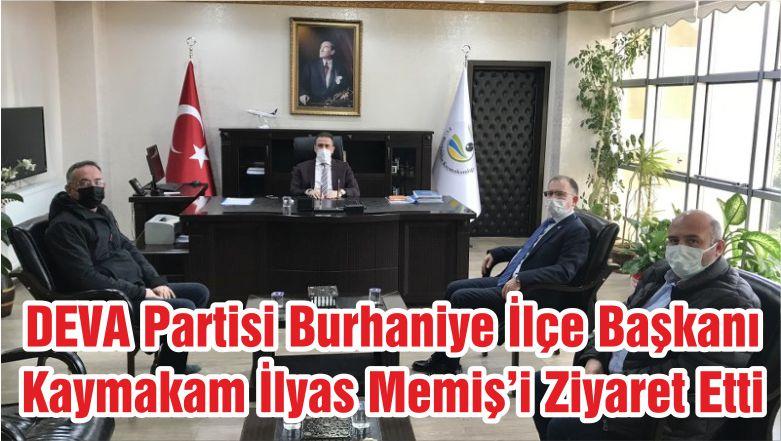 DEVA Partisi Burhaniye İlçe Başkanı Kaymakam İlyas Memiş'i Ziyaret Etti