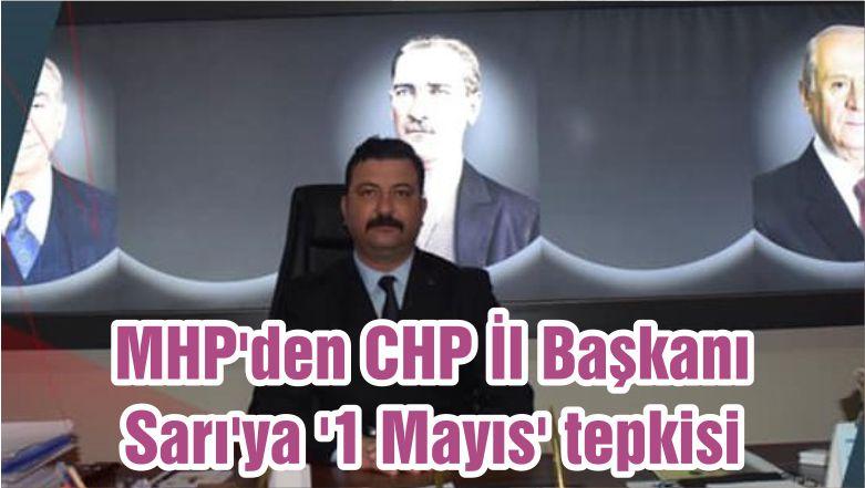 MHP'den CHP İl Başkanı Sarı'ya '1 Mayıs' tepkisi