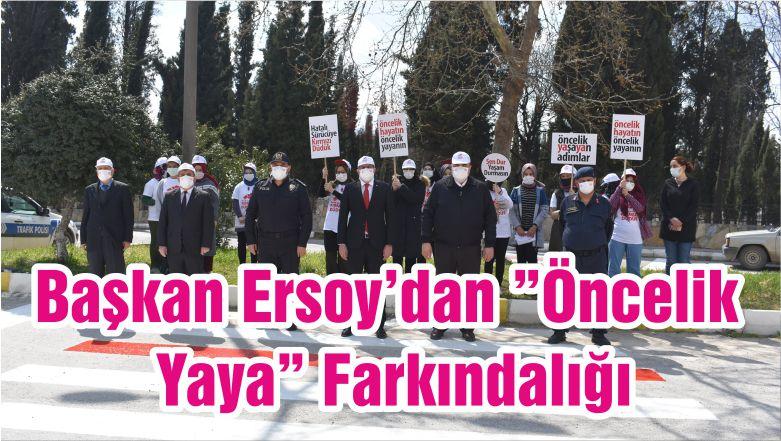 """Başkan Ersoy'dan """"Öncelik Yaya"""" Farkındalığı"""