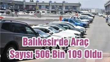 Balıkesir'de Araç Sayısı 506 Bin 109 Oldu