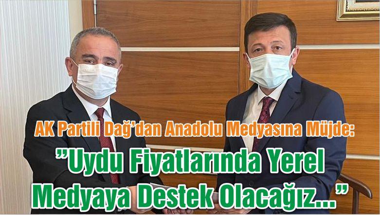 """AK Partili Dağ'dan Anadolu Medyasına Müjde: """"Uydu Fiyatlarında Yerel Medyaya Destek Olacağız…"""""""
