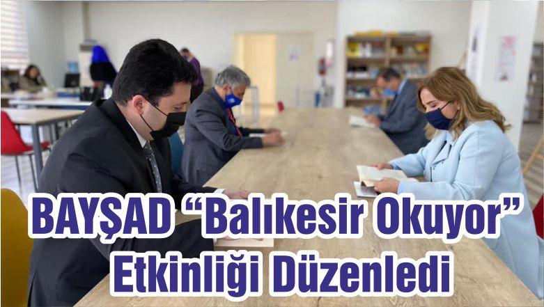 """BAYŞAD """"Balıkesir Okuyor"""" Etkinliği Düzenledi"""