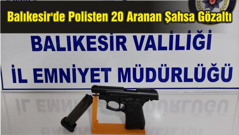 Balıkesir'de Polisten 20 Aranan Şahsa Gözaltı