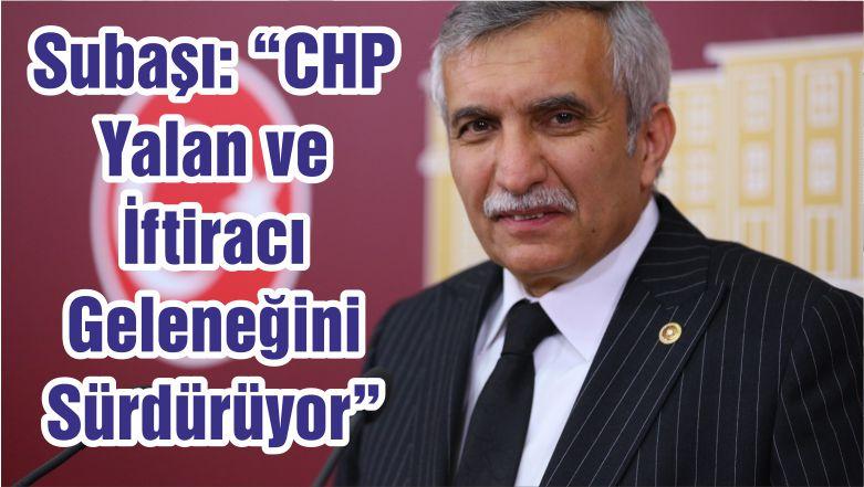 """Subaşı: """"CHP Yalan ve İftiracı Geleneğini Sürdürüyor"""""""