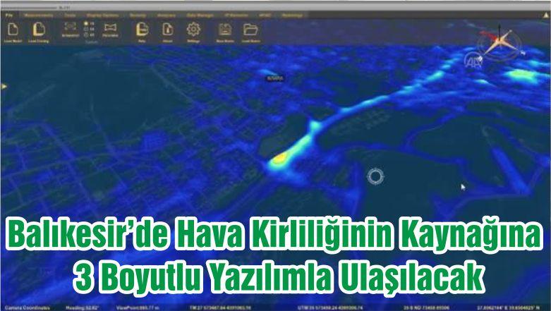 Balıkesir'de Hava Kirliliğinin Kaynağına 3 Boyutlu Yazılımla Ulaşılacak