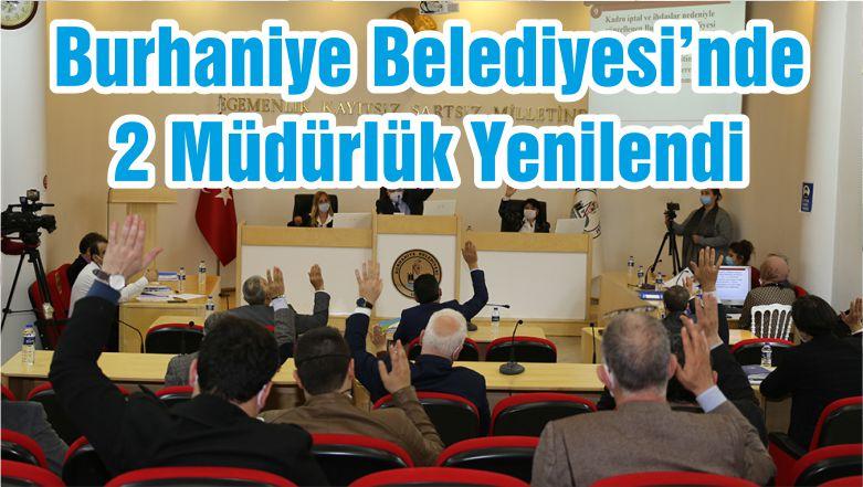 Burhaniye Belediyesi'nde 2 Müdürlük Yenilendi
