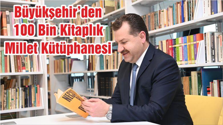 Büyükşehir'den 100 Bin Kitaplık Millet Kütüphanesi