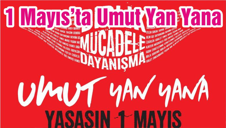 1 Mayıs'ta Umut Yan Yana