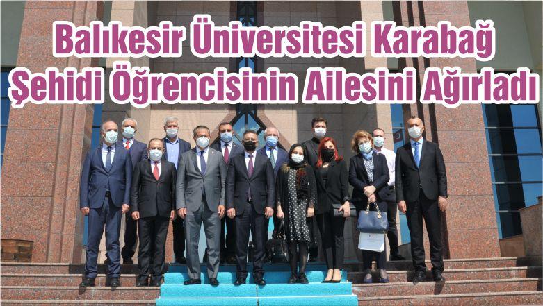 Balıkesir Üniversitesi Karabağ Şehidi Öğrencisinin Ailesini Ağırladı