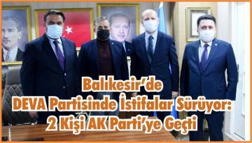 Balıkesir'de DEVA Partisinde İstifalar Sürüyor: 2 Kişi AK Parti'ye Geçti