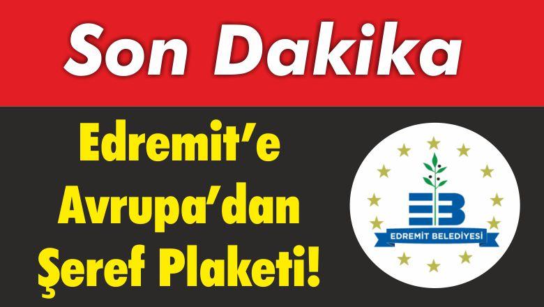 Balıkesir'in Edremit İlçesine Avrupa'dan Şeref Plaketi!