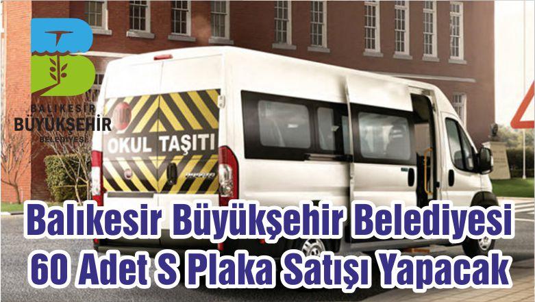 Balıkesir Büyükşehir Belediyesi 60 Adet S Plaka Satışı Yapacak
