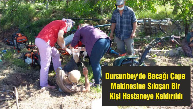 Dursunbey'de Bacağı Çapa Makinesine Sıkışan Bir Kişi Hastaneye Kaldırıldı