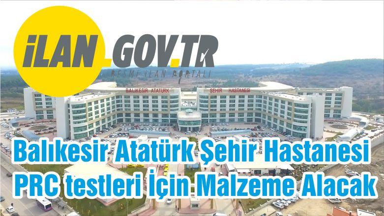 Balıkesir Atatürk Şehir Hastanesi PRC testleri İçin Malzeme Alacak