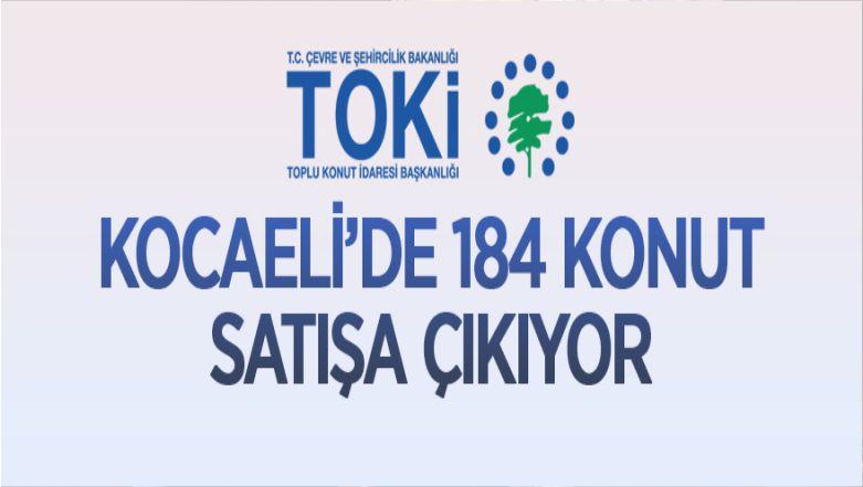 TOKİ Kocaeli/Dilovası Köseler'de 184 Konutu Satışa Sunuyor