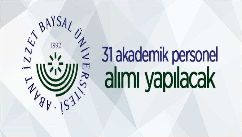 Bolu Abant İzzet Baysal Üniversitesi 31 Öğretim Üyesi Alacak