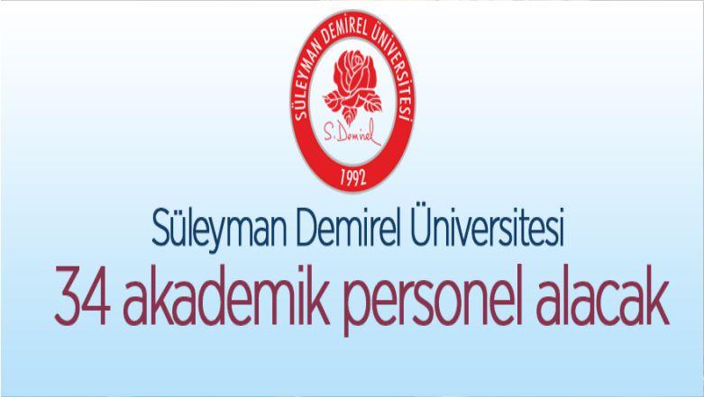 Süleyman Demirel Üniversitesi 34 Öğretim Üyesi Alıyor