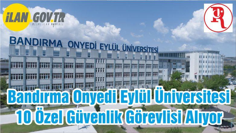 Bandırma Onyedi Eylül Üniversitesi 10 Özel Güvenlik Görevlisi Alıyor