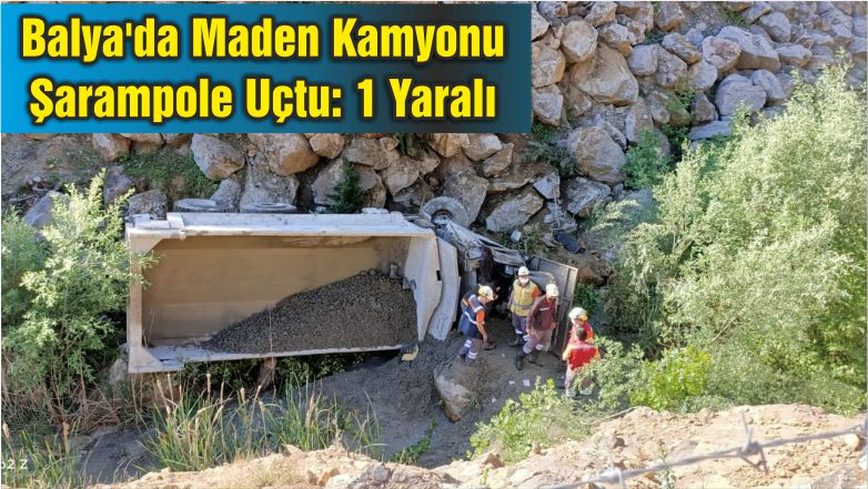 Balya'da Maden Kamyonu Şarampole Uçtu: 1 Yaralı