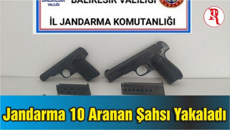 Balıkesir'de Jandarma 10 Aranan Şahsı Yakaladı