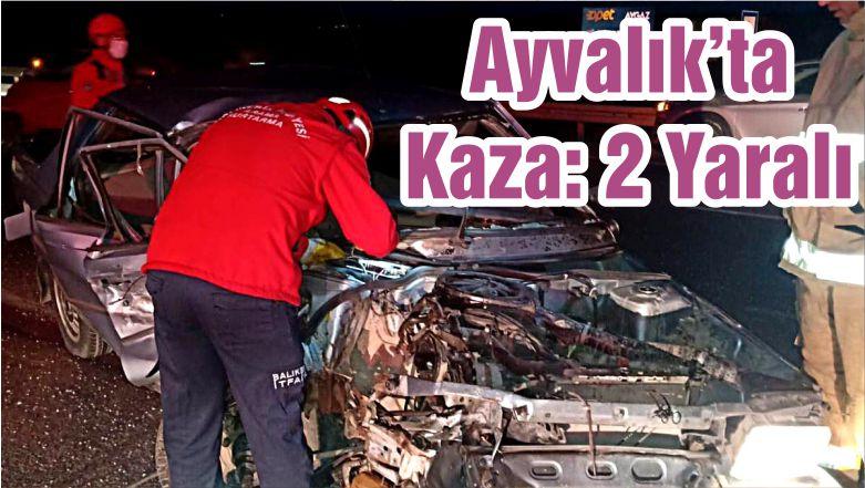 Ayvalık'ta Kaza: 2 Yaralı