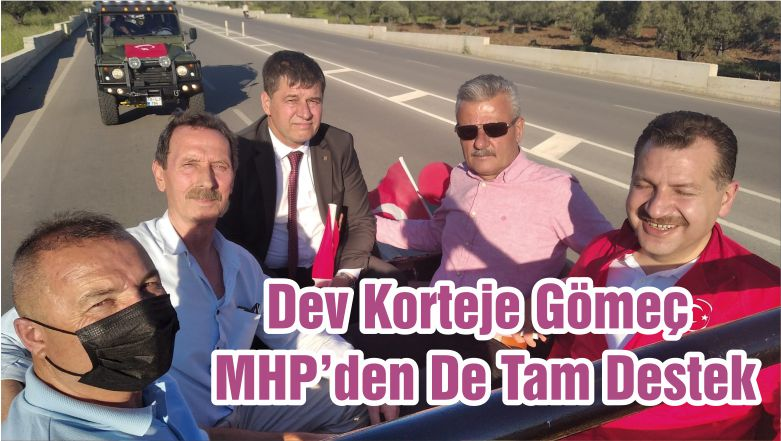 Dev Korteje Gömeç MHP'den De Tam Destek