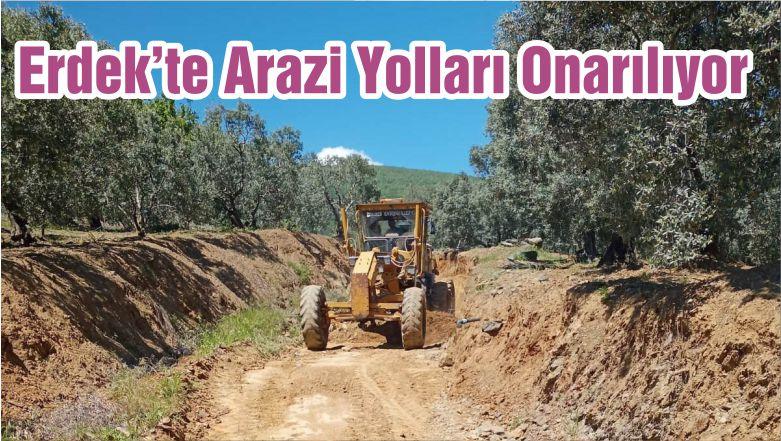 Erdek'te Arazi Yolları Onarılıyor