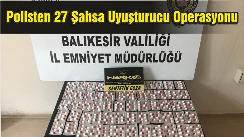 Balıkesir'de Polisten 27 Şüpheli Şahsa Uyuşturucu Operasyonu