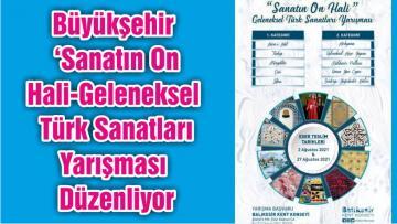 Büyükşehir 'Sanatın On Hali-Geleneksel Türk Sanatları Yarışması Düzenliyor