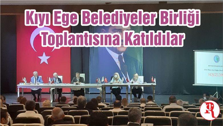 Kıyı Ege Belediyeler Birliği Toplantısına Katıldılar